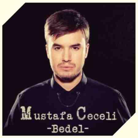 متن ترانه Mustafa Ceceli –Bedel