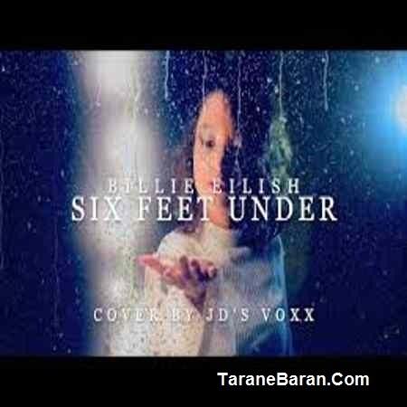 متن ترانه Billie Eilish -Six Feet Under