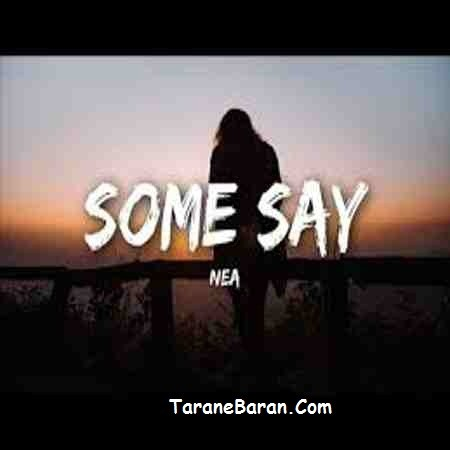 متن ترانه Nea -Some Say